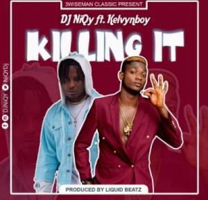 DJ NiQy - Killing It ft. Kelyvn Boy